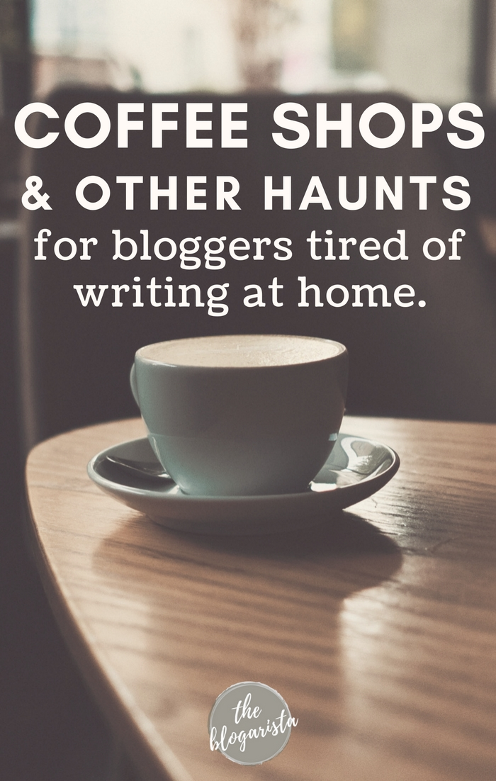 where to write when you're tired of writing at home