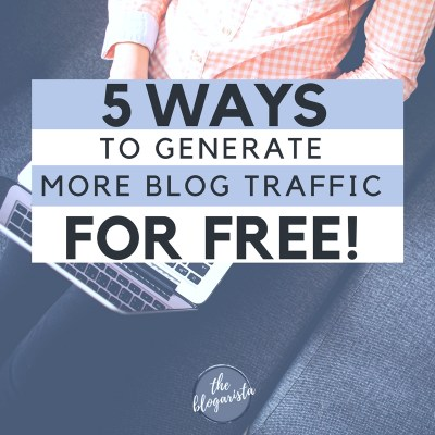 5 Ways To Generate More Blog Traffic For Free
