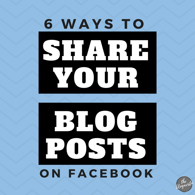 6 ways to share your blog posts on Facebook