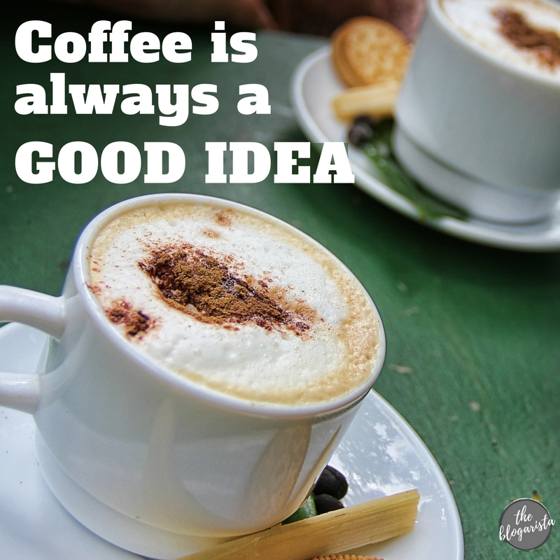 image of latte in a white mug. text overlay: coffee is always a good idea.