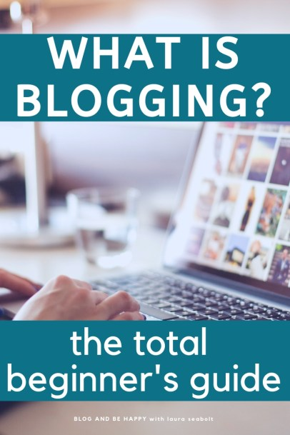 How blogging works: what is blogging the total beginner's guide (text overlay image of laptop computer