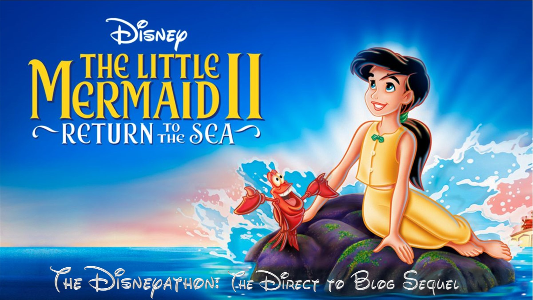 The Disneyathon: The Direct to Blog Sequel – Part 8: The Little Mermaid II: Return to the Sea