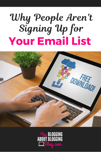 Having trouble getting new email subscribers? One of these reasons could be why. #blogging #bloggingtips #emailmarketing