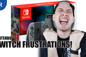 Nintendo Switch FRUSTRATIONS