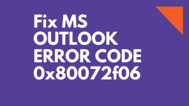 Photo of Possible Ways to Fix MS Outlook Error Code 0x80072f06