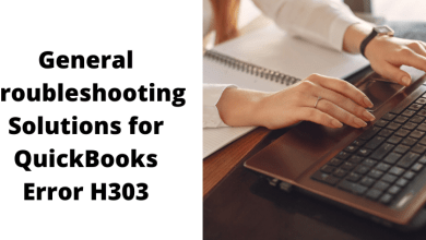 Photo of General Troubleshooting Solutions for QuickBooks Error H303