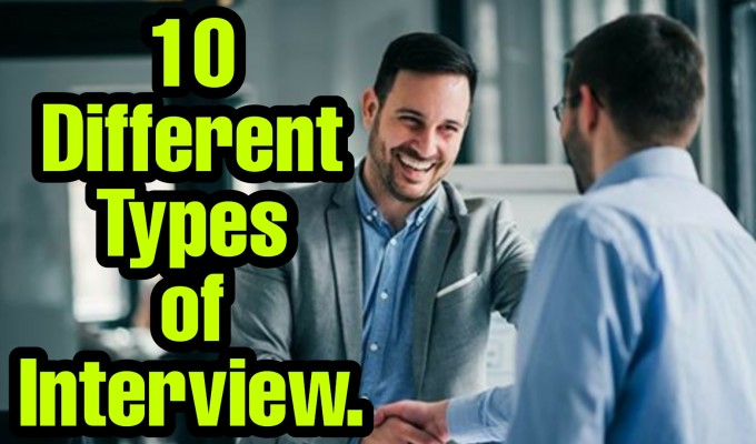 10 Different Types of Interview {Which one you like}