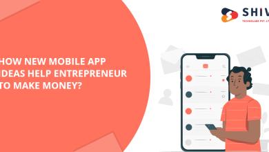 Photo of How New Mobile App Ideas Help Entrepreneur to Make Money?