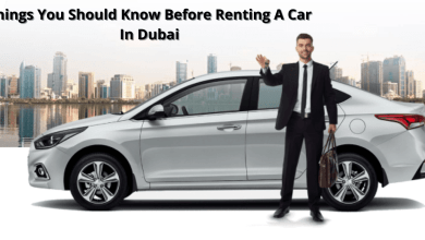 Photo of Things You Should Know Before Renting A Car In Dubai