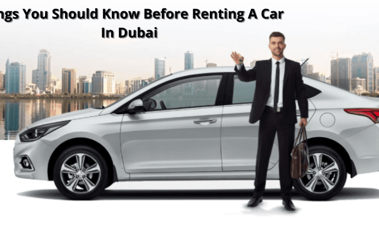Things You Should Know Before Renting A Car In Dubai