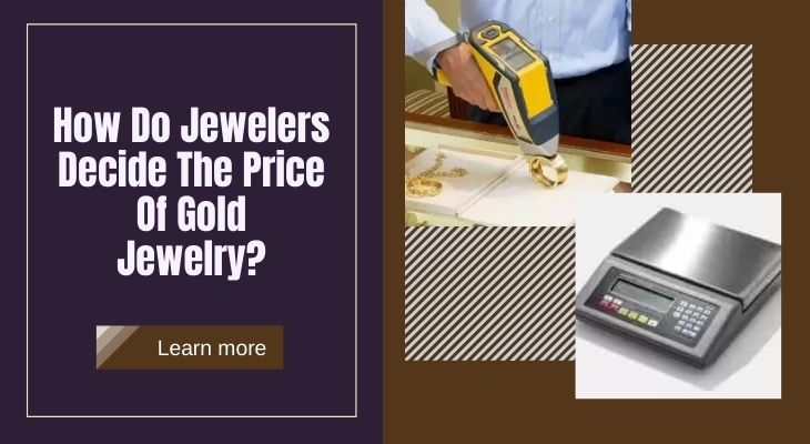 How Do Jewelers Decide The Price Of Gold Jewelry?