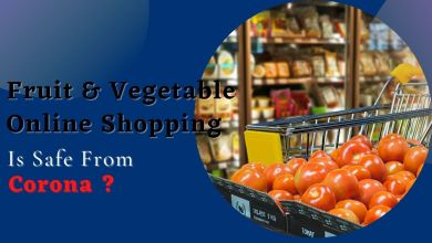 Photo of Is Online Fruit & Vegetable Shopping Safe From The Corona?