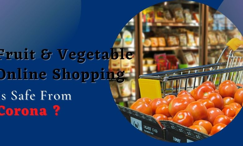 Online Fruit & Vegetable Shopping Safe From The Corona
