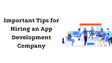 Photo of Important Tips for Hiring an App Development Company