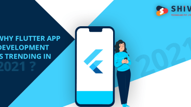 Photo of Reasons Why Flutter App Development is Trending in 2021