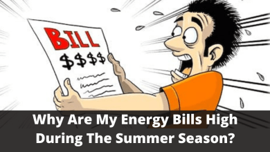 Photo of Why Are My Energy Bills High During The Summer Season?