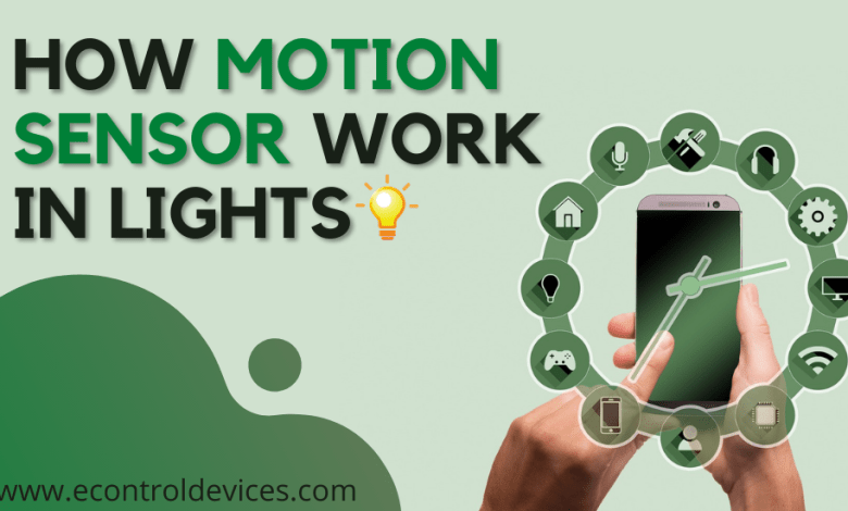 How Motion Sensor work in Lights?
