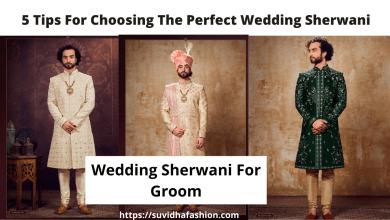 Photo of 5 Tips For Choosing The Perfect Wedding Sherwani