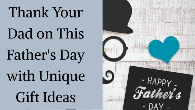 Photo of Thank Your Dad on This Father's Day with Unique Gift Ideas