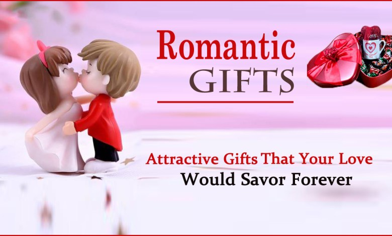 Romantic gifts-Attractive Gifts that Your Love Would Savor Forever