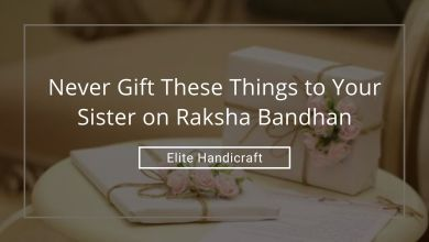 Photo of Never Gift These Things to Your Sister on Raksha Bandhan