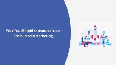 Photo of Why You Should Outsource Your Social Media Marketing