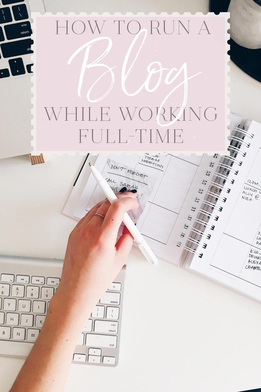 How to Run a Blog While Working Full-Time