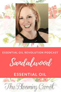 Sandalwood Essential Oil Podcast | The Blooming Carrot