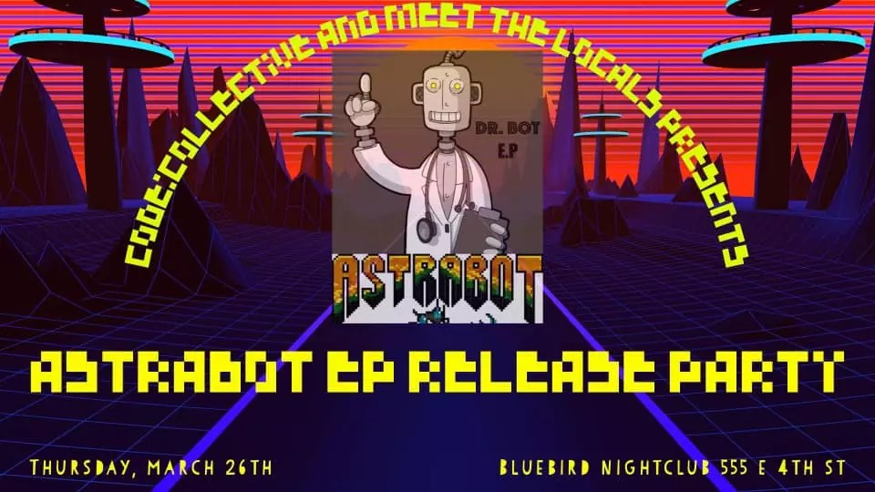The Bluebird Reno -Astrabot EP Release party - March 26