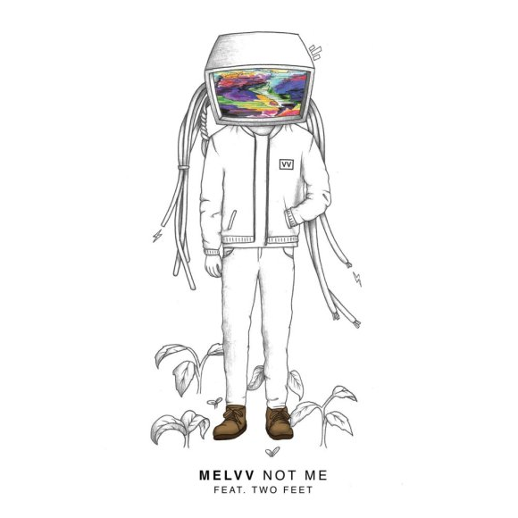 Melvv - Not Me (Feat. Two Feet)