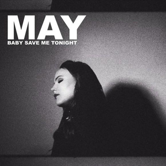 May - Baby Save Me Tonight