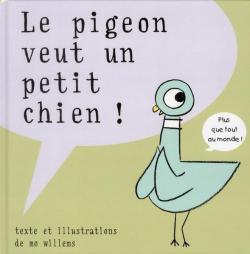 Le pigeon veut un petit chien