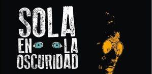 Sola en la oscuridad – Temporada III @ Teatro y Marionetas Ernesto Aronna | Bogotá | Bogotá | Colombia
