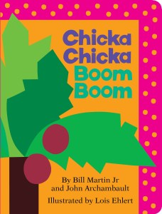 Chicka Chicka Boom Boom by Bill Martin Jr and John Archambault and illustrated by Lois Ehlert