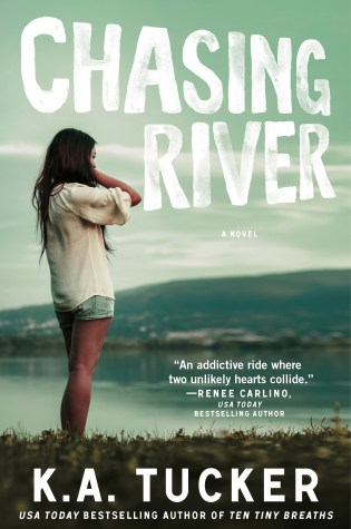 Blog Tour Review and Giveaway: Chasing River by K.A. Tucker @kathleenatucker  @InkSlingerPR