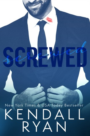 Chapter Reveal: SCREWED by Kendall Ryan @KendallRyan1