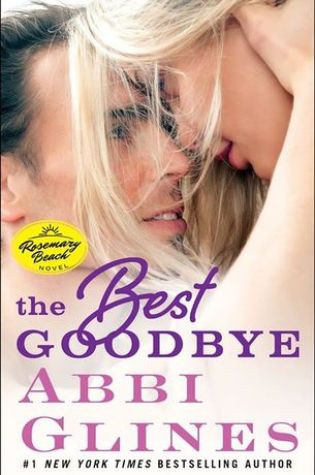Book Review: The Best Goodbye (Rosemary Beach #13) by Abbi Glines @AbbiGlines