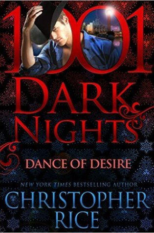 Blog Tour Review & Excerpt: Dance of Desire (1001 Dark Nights) by Christopher Rice @chrisricewriter