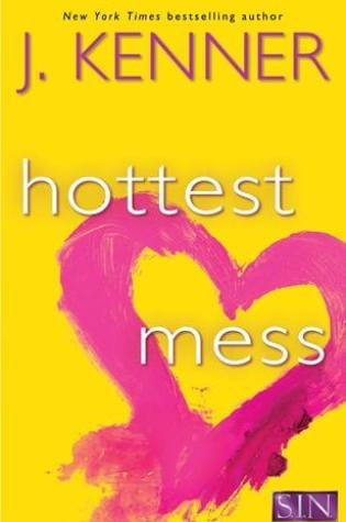 Blog Tour Review: Hottest Mess (S.I.N. #2) by J. Kenner @juliekenner