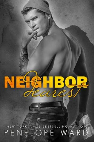 Chapter One Reveal: Neighbor Dearest by Penelope Ward @PenelopeAuthor