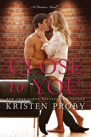Blog Tour Review with Excerpt & Giveaway: Close to You (Fusion #2) by Kristen Proby @Handbagjunkie @InkSlingerPR