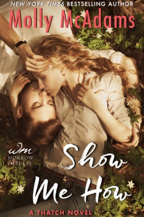 Book Review Show Me How A Thatch Novel Thatch 25 By Molly