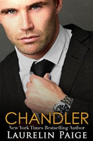 Release Day Blitz: Chandler (A Fixed Trilogy Spinoff)by Laurelin Paige @LaurelinPaige