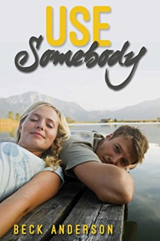 Excerpt Reveal: Use Somebody by Beck Anderson @BeckAndersonID