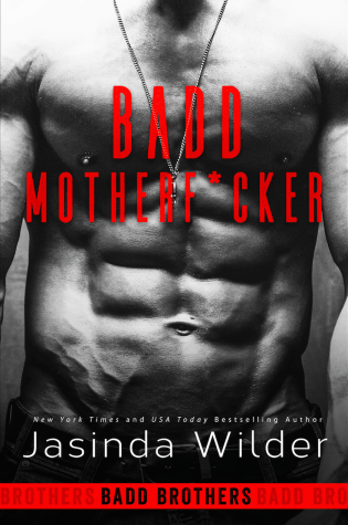 Surprise Cover Reveal: BADD MOTHERF*CKER by Jasinda Wilder @JasindaWilder
