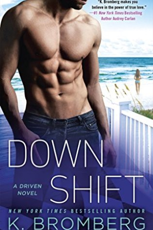 Blog Tour Review with Excerpt: Down Shift (Driven Series Novel) by K. Bromberg @KBrombergDriven