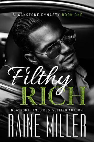 Excerpt Reveal: Filthy Rich (Blackstone Dynasty #1) by Raine Miller @Raine_Miller