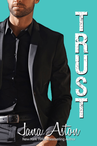 Release Day Launch with Excerpt & Giveaway: Trust by Jana Aston @JanaAston