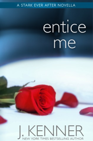 Cover Reveal: Entice Me (Stark Ever After Novella) by J. Kenner @juliekenner