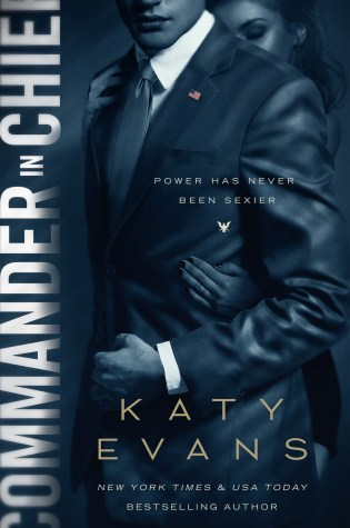 Blog Tour Review: Commander in Chief (White House #2) by Katy Evans @authorkatyevans